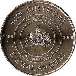 """Swaziland  5 Emalangeni 2008 """"40. Geburtstag von Mswati III"""""""